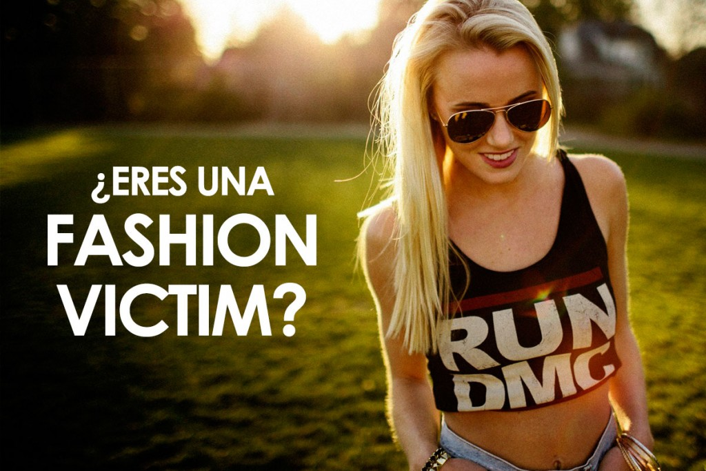Eres una fashion victim
